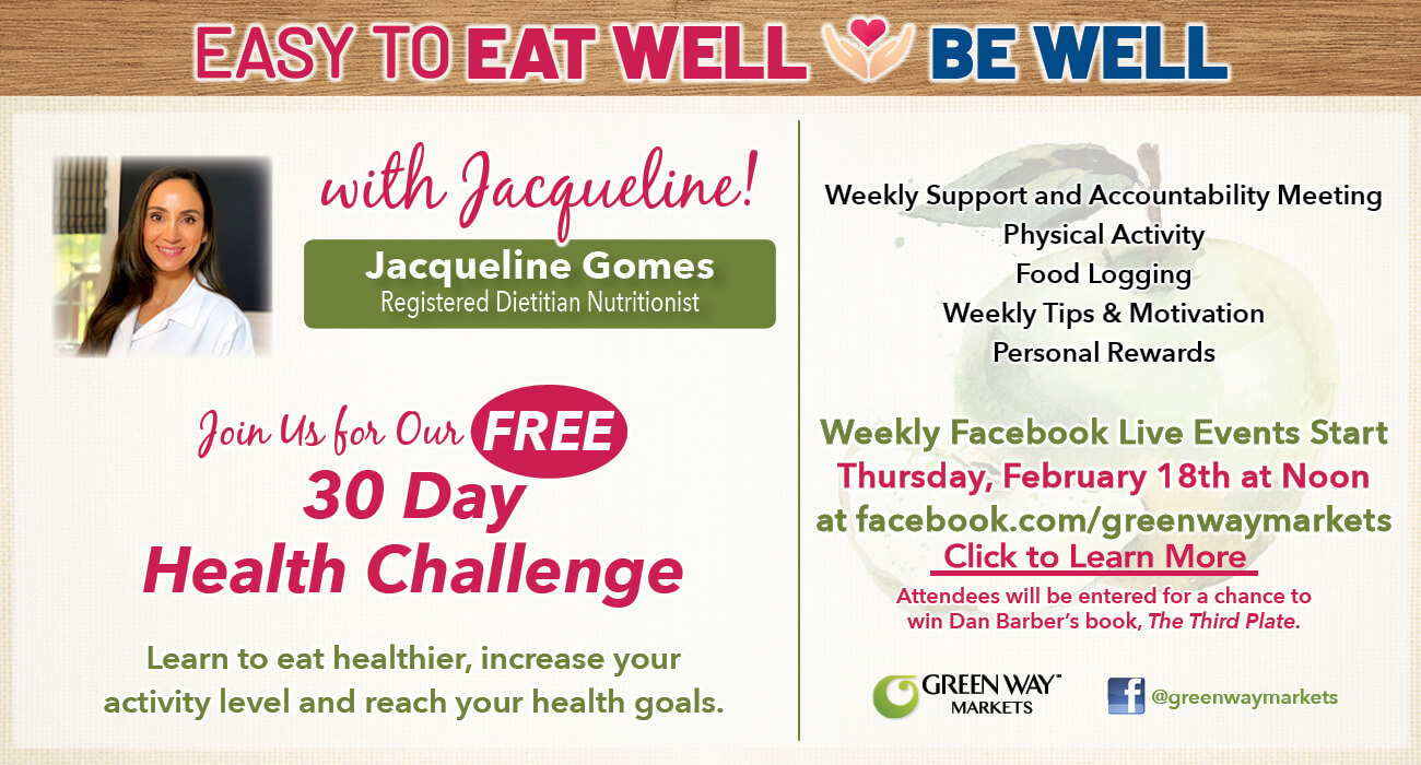 Registered Dietitian Jacqueline Gomes with text reading, join us for our free 30-day health challenge. Learn to eat healthier, increase your activity level and reach your health goals. Weekly Facebook live events start Thursday, February 18th at noon at facebook.com/greenwaymarkets. Click to learn more.