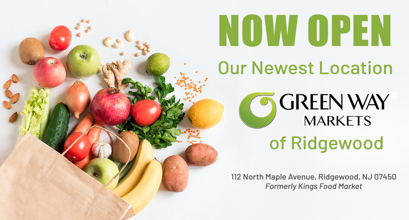 a bag of fresh groceries including bananas, apples, onions, lemons, limes, cucumbers and carrots. Text on the image reads, now open at our newest location, Green Way Markets of Ridgewood. 112 North Maple Ave, Ridgewood, NJ 07450. Formally Kings Food Market.