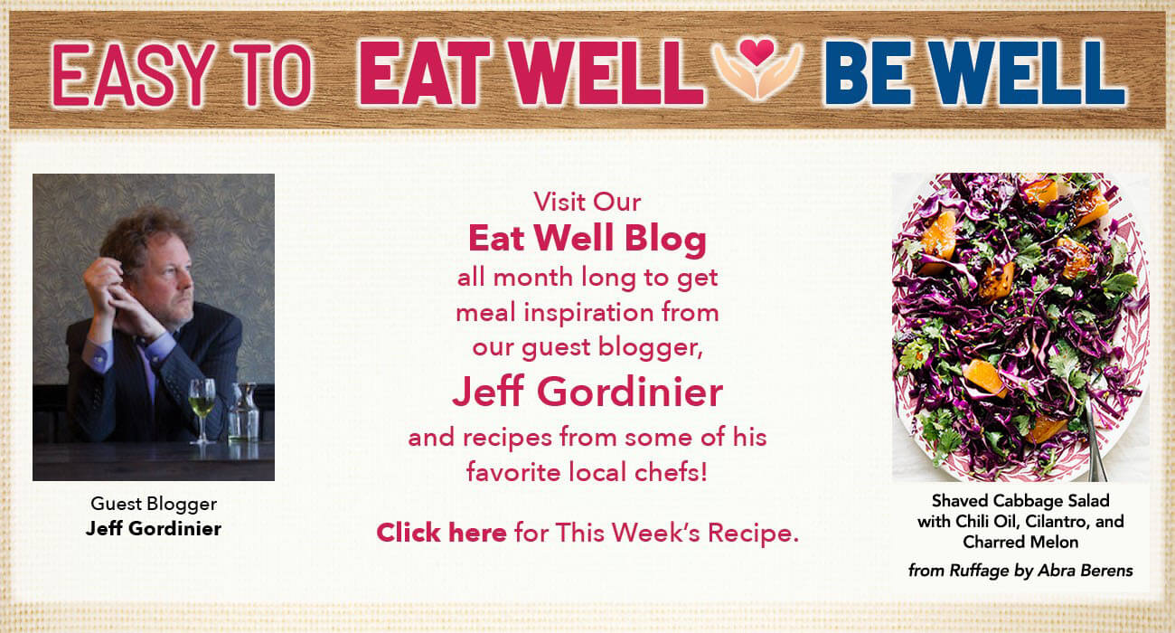 guest blogger Jeff Gordinier. Text on the image reads visit our eat well blog all month long to get meal inspiration from our guest blogger Jeff Gordinier and recipes from some of his favorite local chefs. Click here for this week's recipe.